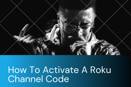 How To Activate A Roku Channel Code? Infographic