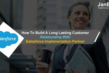 How To Build A Long Lasting Customer Relationship With Salesforce Implementation Partner Infographic