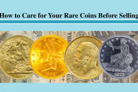 How to Care for Your Rare Coins Before Selling Infographic
