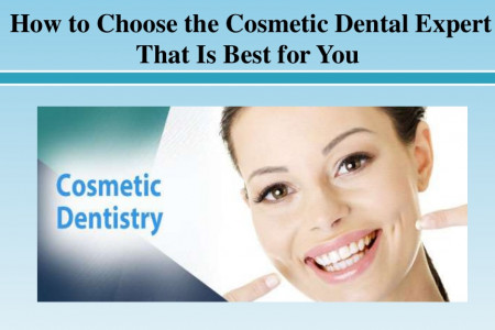 How to Choose the Cosmetic Dental Expert That Is Best for You Infographic