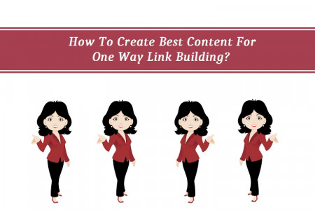 How To Create Best Content For One Way Link Building?  Infographic