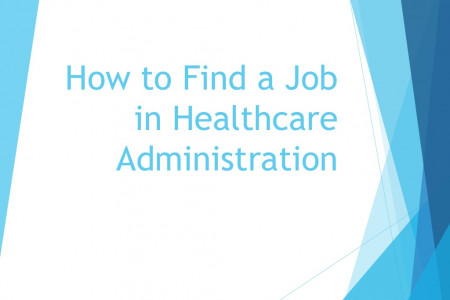 How to Find a Job in Healthcare Administration ? Infographic