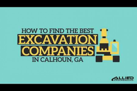 How To Find The Best Excavation Companies In Calhoun, GA Infographic