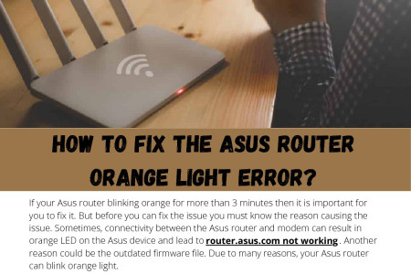 How to fix the Asus router orange light error?	 Infographic