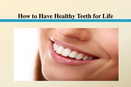 How to Have Healthy Teeth for Life Infographic