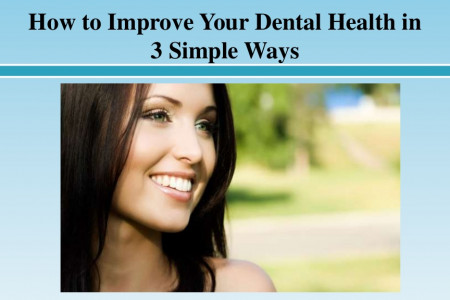 How to Improve Your Dental Health in 3 Simple Ways Infographic