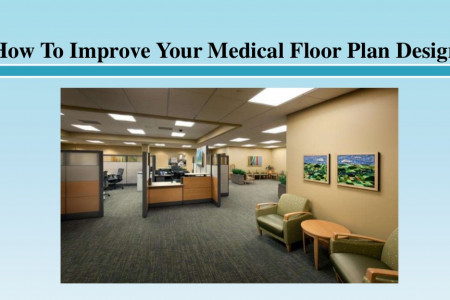How To Improve Your Medical Floor Plan Design Infographic