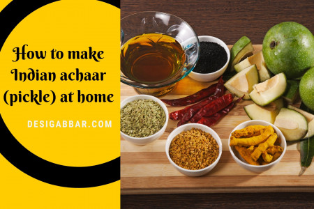 How to make Indian achaar (pickle) at home? Infographic