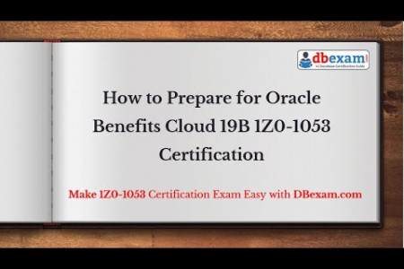 How to Prepare for Oracle Benefits Cloud 19B 1Z0-1053 Certification Infographic