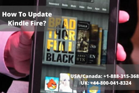 How to Update Kindle Fire? Call the Experts +1-888-315-3688 Infographic