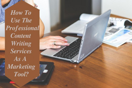 How To Use The Professional Content Writing Services As A Marketing Tool? Infographic