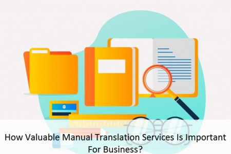 How Valuable Manual Translation Services Is Important For Business? Infographic