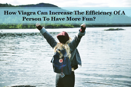 How Viagra Can Increase The Efficiency Of A Person To Have More Fun? Infographic