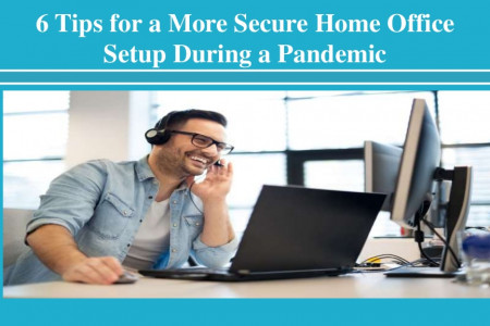 Important Tips for a More Secure Home Office Setup During a Pandemic Infographic