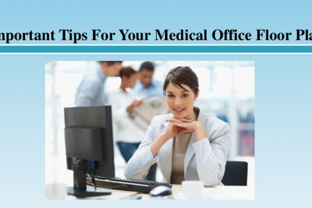 Important Tips For Your Medical Office Floor Plan Infographic