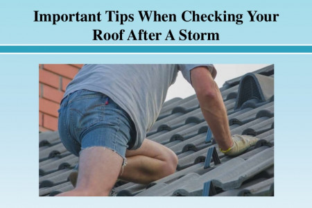 Important Tips When Checking Your Roof After A Storm Infographic