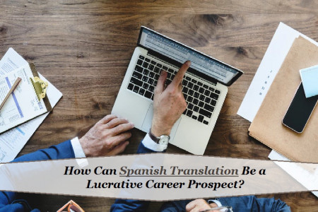 In what manner Can Spanish Translation Be a Lucrative Career Prospect?  Infographic