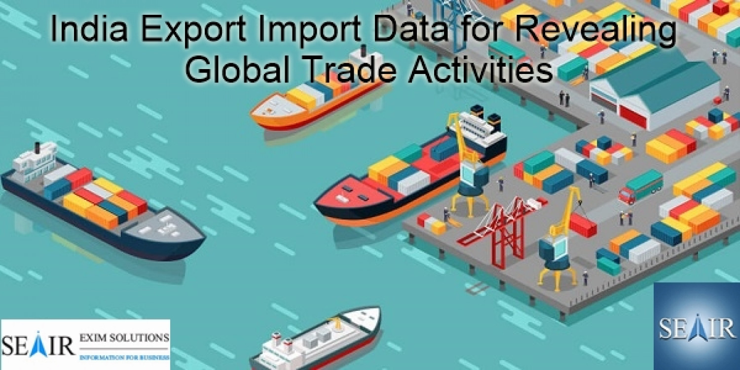 India Export Import Data for Revealing Global Trade Activities Infographic