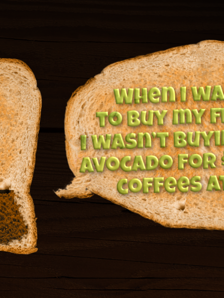 Is my generation trading home ownership for avocado toast? Infographic