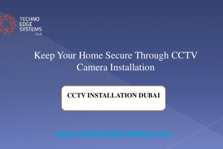 Keep Your Home Secure Through CCTV Camera Installation Dubai Infographic