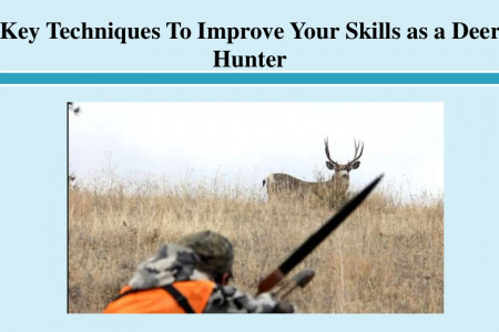 Key Techniques To Improve Your Skills as a Deer Hunter Infographic