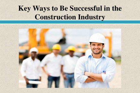 Key Ways to Be Successful in the Construction Industry Infographic