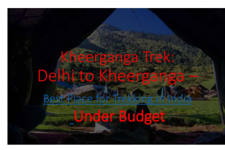 Kheerganga Trek: Delhi to Kheerganga – Best Place for Trekking in India | Under Budget Infographic