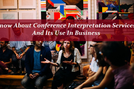 Know About Conference Interpretation Services And Its Use In Business Infographic