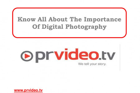 Know All About The Importance Of Digital Photography Infographic
