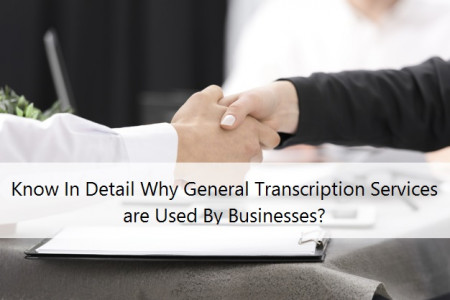 Know In Detail Why General Transcription Services are Used By Businesses? Infographic