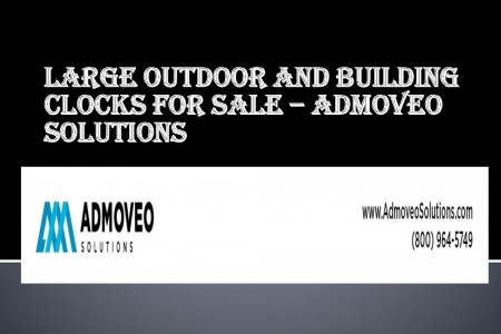Large Outdoor and Building Clocks for Sale – Admoveo Solutions  Infographic