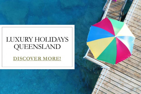 Luxury Holidays Queensland Infographic
