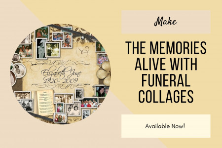 Make The Memories Alive With Funeral Collages Infographic