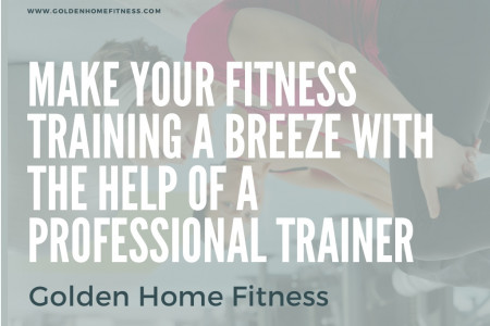 Make your fitness training a breeze with the help of a professional trainer Infographic