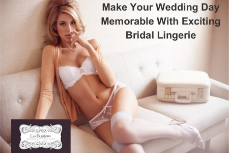 Make your wedding day memorable with exciting bridal lingerie  Infographic