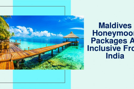 Maldives Honeymoon Packages All Inclusive From India Infographic