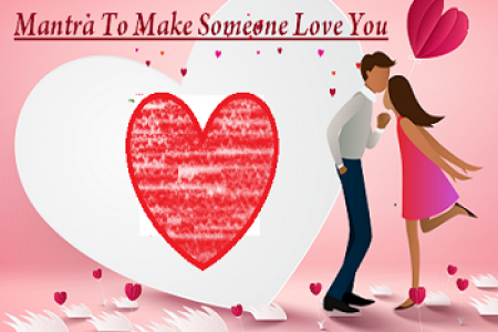 Mantra For Making Someone Love You – Make Someone Fall in Love Infographic