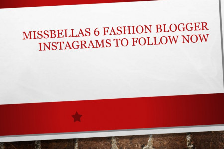 Missbellas 6 fashion blogger instagrams to follow now​ Infographic