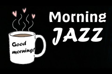 MORNING JAZZ - Amazing Coffee Music For Happy and Positive Energy Infographic