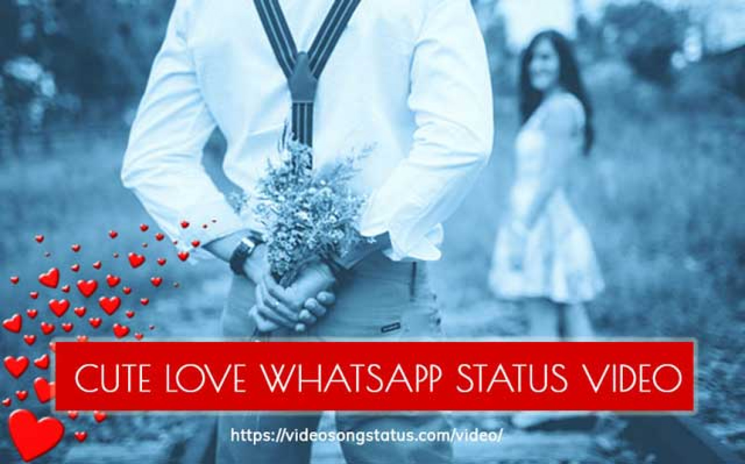 Most Beautiful Love status video for Whatsapp Download Infographic