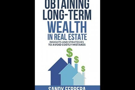 New Bestseller: Obtaining Long-Term Wealth in Real Estate by Sandy Ferrera Infographic