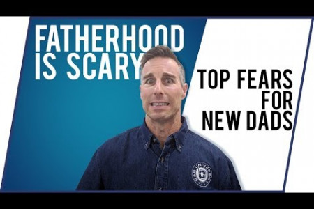 New Dad Fears - Fatherhood is Scary - Top Fears of New Fathers | Dad University Infographic