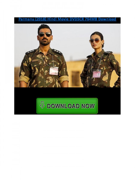 Parmanu (2018) Hindi Movie DVDSCR 764MB Download  Infographic