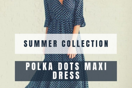 Polka Dots Maxi Dress, Summer Collection  Infographic