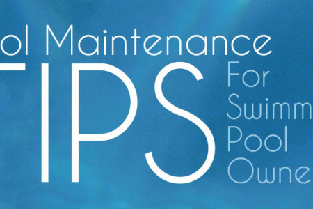 POOL MAINTENANCE TIPS FOR SWIMMING POOL OWNERS Infographic