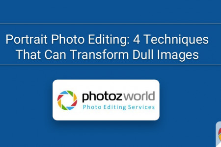 Portrait Photo Editing: 4 Techniques That Can Transform Dull Images Infographic
