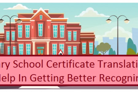 Primary School Certificate Translation Can Help In Getting Better Recognintion! Infographic