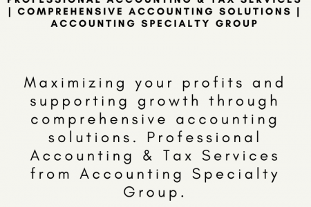 Professional Accounting & Tax Services | Comprehensive Accounting Solutions | Accounting Specialty Group Infographic