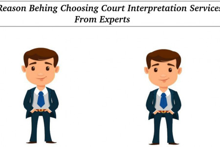 Reason Behing Choosing Court Interpretation Services From Experts Infographic