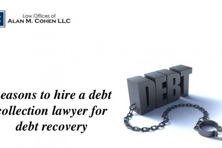Reasons to hire a debt collection lawyer for debt recovery Infographic